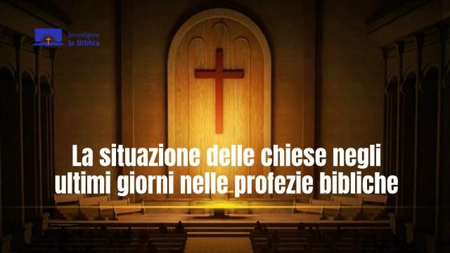 La situazione delle chiese negli ultimi giorni nelle profezie bibliche.