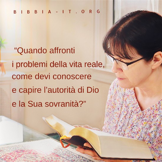 Frasi evangeliche: Quando affronti i problemi della vita reale, come devi conoscere e capire l'autorità di Dio e la Sua sovranità?