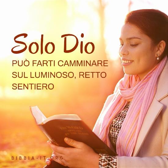 Frasi evangeliche: Solo Dio può farti camminare sul luminoso, retto sentiero