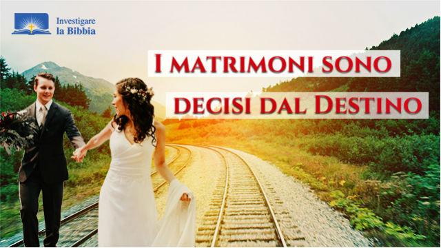 I matrimoni sono decisi dal Destino